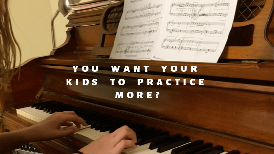 Want your kids practice more?
